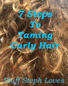 Stuff Steph Loves - 7 Steps to Taming Curly Hair