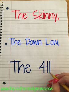 The Skinny, The Down Low, The 411