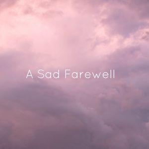 A Sad Farewell