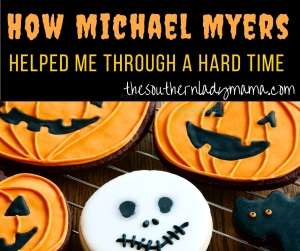 How Michael Myers Helped Me Through a Tough Time